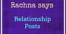 Rachna says -- Relationship Posts, Women, Lifestyle / These are the posts that straddle the wide spectrum of relationships. I share my own relationship experiences and advice, my post on love, on being a pet parent, about being a woman, lifestyle and even humour in relationships and life.