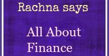 Rachna says -- All About Finance / This board has posts related to everything under Finance -- Personal Finance, Insurance, Money, Budget, Lifestyle and so on. This is your place for the best financial content out there.