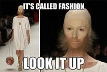Go home fashion you're drunk / Fashion weirdness and wtf :D