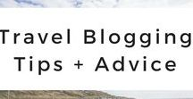 Travel Blogging Tips + Advice / The best tips and advice for travel blogging and starting a successful blog.