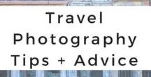 Travel Photography Tips + Advice / Tips and advice for producing the best travel photography and capturing those special moments abroad.