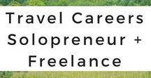 Travel Careers Solopreneur & Freelance / Tips and advice for different travel careers including being a digital nomad, a solopreneur, or pursuing freelance work.