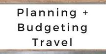 Planning + Budgeting Travel / The best travel planning hints and tips as well as travel budgeting advice for a savvy traveler, first-time traveler, or anyone wanting to travel smarter.