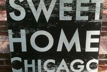 Sweet Home Chicago / Chicago is one of the greatest and most beautiful city in the world. / by Kathleen Tomasek