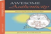 Awesome Authenticity / Mastering Business Relationships