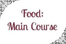 Food-Main Course / by Tidbits of Experience