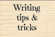 Writing / Writing tips and tricks for the beginner and the established professional