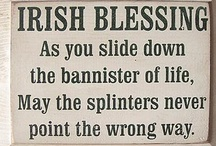 Irish Blessings / With a nod to my Irish ancestry. See also boards: Luck of the Irish and Music Along the Way--Celtic / by Jane McManus