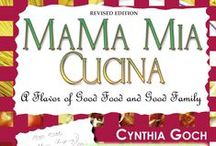 MaMa Mia Cucina by:  CYNTHIA  FERICH (Goch) / CELEBRATING GOOD FOOD & GOOD FAMILY!  Cookbook Recipes, Ideas and Events