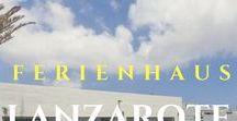 • Ferienhaus Lanzarote / Ferienhaus und Ferienwohnung auf Lanzarote. Spanien. Italien. Modern und hell eingerichtet. Nah am Strand.