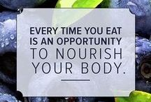 "Nourish My Body / ""You cant enjoy life if you're not nourishing your body."" / by Aubry McMahon"