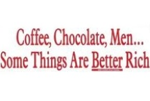 All things with Caffeine / Chocolate, Coffee, and tea, oh my!  We love them and cannot live with out them. / by Mel Scifi