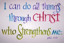 I can do all things through CHRIST who strengthens me / by Samantha Stadjuhar