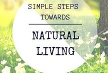 Organic and Natural Living / Tips for a more honest, wholesome and natural lifestyle.