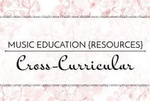 Cross-Curricular - Music Education {Resources} / Cross-curricular connections for music education including STEM and STEAM resources  Music Education {Resources} Cross-Curricular