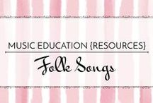 Folk Songs - Music Education {Resources} / A collection of folk songs with accompanying games, activities, and ideas to teach concepts through folk songs.