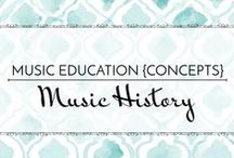 Music History - Music Education {Concepts} / Resources and activities for teaching music history