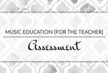 Assessment - Music Education (For the Teacher) / Ways to assess learning and collect data in the music classroom