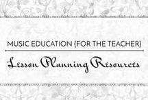 Lesson Planning Resources - Music Education {Just for the Teacher} / Resources and strategies for creating lesson plans, concept plans, long-range plans, and unit plans.
