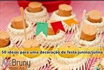 Festa Junina / Inspirações e dicas para fazer e criar sua festa junina!