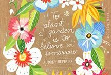 Gardening Quotes / Words to live by!