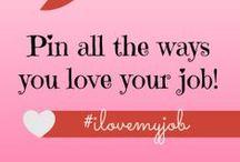 I Love My Job / by Psychologically Healthy Workplace Program