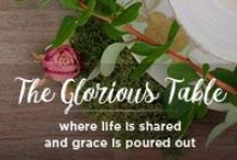 The Glorious Table / Sharing encouraging stories
