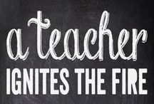 Teacher Inspiration / Quotes to inspire and motivate teachers!
