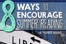 Prevent the Summer Slide / Ideas and resources for teachers and parents to keep children engaged during the summer.