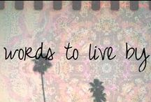 Words to Live By / by Chandra Robrock