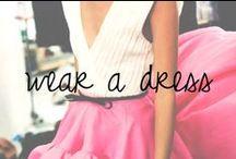 Wear A Dress / by Chandra Robrock