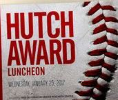 Hutch Award Luncheon / Jan. 29, 2015, Safeco Field. The Hutch Award® was created in 1965 in honor of the late Fred Hutchinson, the courageous and inspirational former Major League Baseball player and manager, who died of cancer one year earlier at the age of 45.