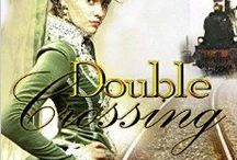 Double Series / Things that inspired me while writing my Western Historical Mystery series... Double Crossing and Double or Nothing