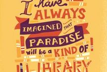 Best Bookish Quotes / Book love: quotes that celebrate the love, magic and joy of books and reading.