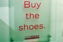 "Footloose...Stay Calm & Buy SHOES! / ""Every once in awhile, a girl has to indulge herself..."""