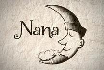 Nana / by Renata Marie Anselmo