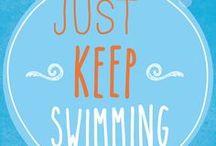 Just Keep Swimming! / by Karis North