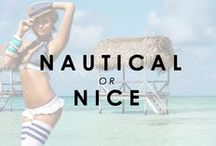 Nautical or Nice / by Beach Bunny Swimwear
