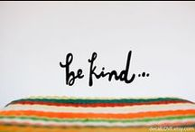 Just Be Kind / Life is too short to spread hate. This Just be kind. In parenting. In life. And to yourself. Check out Abundantmama.com  / by Shawn Fink | Abundant Mama