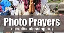 Photo Prayers / Operation Blessing's Photo Prayer of the Day. Join us in daily prayer for those in need around the world using prayer prompts, inspirational pictures, and inspirational thoughts from Operation Blessing. Join our global humanitarian outreach community as our daily prayer partners. Be inspired to find gratitude, hope, restoration and joy in supporting hunger relief, disaster relief, medical aid, orphan care, and more.