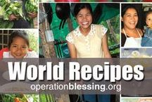 International Recipes / Enjoy this collection of international recipes from the humanitarian organization, Operation Blessing, inspired by our travels around the world. Find delicious main courses, sides, desserts, starters, soups, breakfasts and more from exotic locations like Brazil, Cambodia, Haiti, Africa and other countries where we help those in need. From easy recipes and quick dinners to comfort food and gourmet meals, you'll love these tasty treats from all over the globe. Exotic food to please every palate!