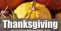 Thanksgiving Ideas / Enjoy these Thanksgiving recipes, ideas, tips, and Thanksgiving crafts collected by Operation Blessing along with our own inspirational Thanksgiving thoughts and scripture verses about thanks, encouraging you to show your gratitude. We show our hearts of gratitude by serving those in need around the world with humanitarian aid, orphan care, hunger relief, safe water, educational opportunities and more.
