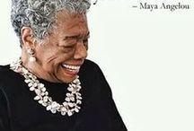 Maya Angelou=Phenomenal Woman / by Jill Marie Greenhill