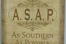 ASAP as southern as possible / by Sandy Graves