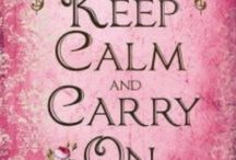 Keep Calm / by Michelle Wheeler