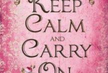 Keep Calm / by Michelle Wheeler