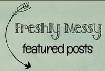Freshly Messy Life Blog / http://freshlymessy.com/  The freshest messes for your mom-selves and your mess-tastic babies!