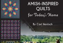 Amish Inspired Quilts for Today's Home / Quilts from my latest book.