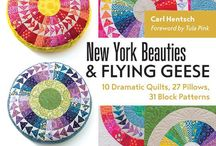 New York Beauties & Flying Geese / My newest book from C & T Publishing available April 2017