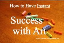 You CAN Be An Artist! / You ARE an Artist! Encouragement for building a love of art - for parents, teachers and children too! How tos, tips, helps.